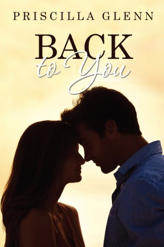 Back to You by [Glenn, Priscilla]