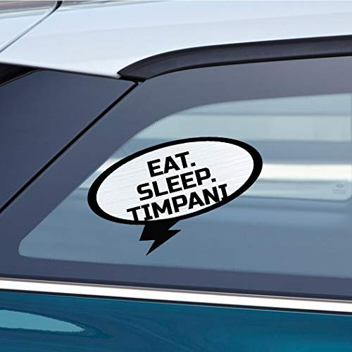 - EAT SLEEP TIMPANI Music Musician Car Laptop Wall Sticker Decal - 3.5'by6'(Small) or 5'by9'(Large)