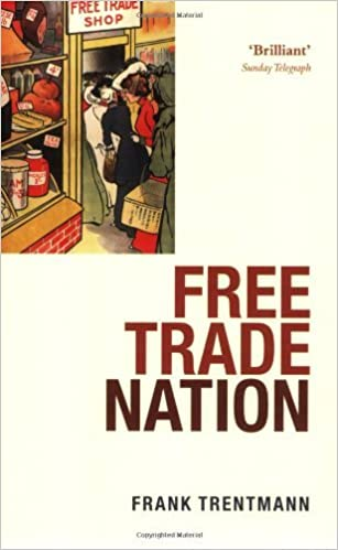Book Free Trade Nation: Commerce, Consumption, and Civil Society in Modern Britain by Frank Trentmann (2009-05-05)
