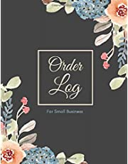 Order Log: Home Based Small Business Log, Sales Daily Log Book for Small Businesses, Online businesses, Customer Order Tracker, Purchase Order Log for Women