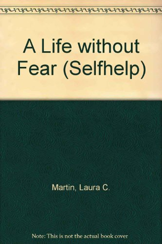 A Life Without Fear (Selfhelp)