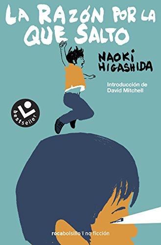 La razon por la que salto (Spanish Edition) [Naoki Higashida] (De Bolsillo)