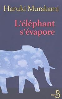 L'éléphant s'évapore : nouvelles, Murakami, Haruki
