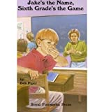 img - for [ { JAKE'S THE NAME, SIXTH GRADE'S THE GAME (REVISED) } ] by Piper, Deb (AUTHOR) Jun-01-1996 [ Paperback ] book / textbook / text book
