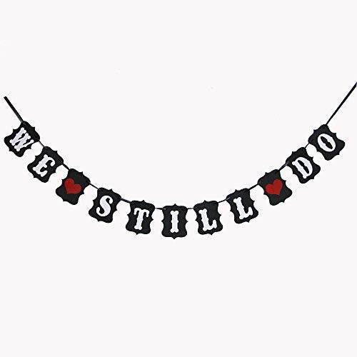We Still Do Banner para negro cartel de aniversario de boda pancarta de despedida de soltera despedida de soltera banderines