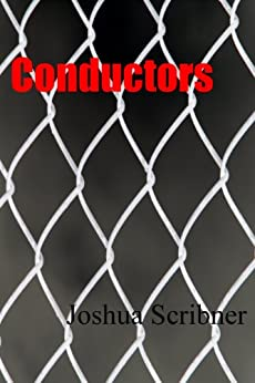 Conductors: A Short Story by [Scribner, Joshua]