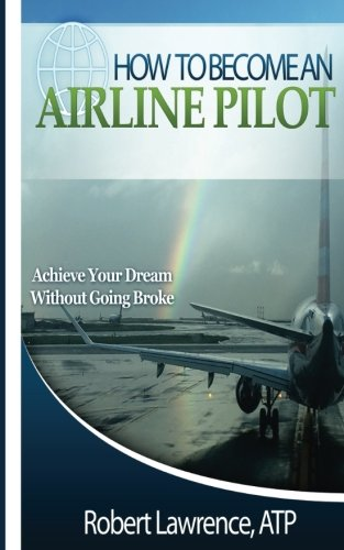 Download How To Become An Airline Pilot: Achieve Your Dream Without Going Broke PDF