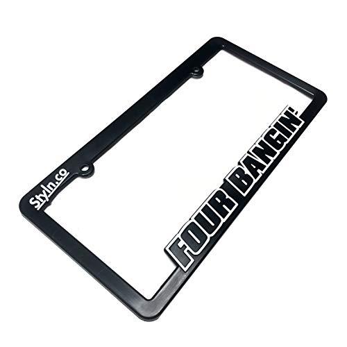 STYLN FOUR BANGIN License Plate Frame (License Sticker Frame Bomb Plate)