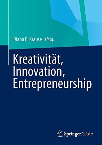 Kreativität, Innovation, Entrepreneurship Taschenbuch – 5. November 2013 Diana E. Krause Kreativität Springer Gabler 3658025506
