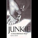 Junkie - A True Baltimore Story