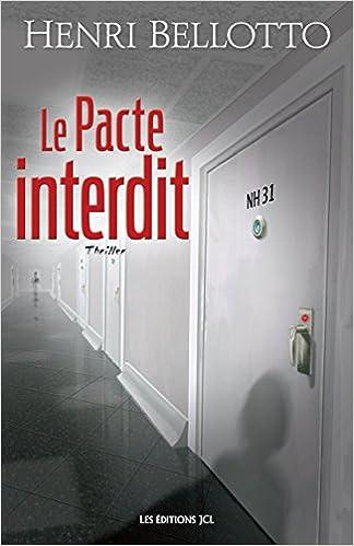 Henri Bellotto (2016) – Le Pacte interdit