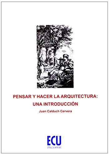 Descargar Libro Pensar Y Hacer La Arquitectura: Una Introducción Joan Calduch Cervera
