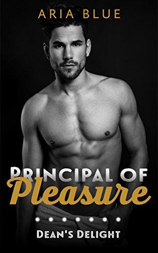 Dean's Delight: The Principal of Pleasure Book Two: A Steamy Romantic Novella