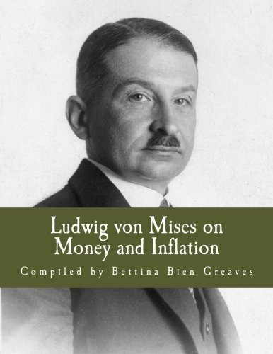 Ludwig von Mises on Money and Inflation (Large Print Edition): A Synthesis of Several Lectures pdf epub