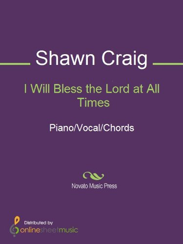 I Will Bless The Lord At All Times Kindle Edition By Shawn Craig