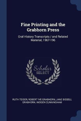 Fine Printing and the Grabhorn Press: Oral History Transcripts / and Related Material, 1967-196