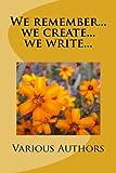 We Remember... We Create... We Write..., Varius Authors, 149498928X