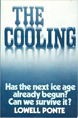 The Cooling: Has the Next Ice Age Already Begun?, Ponte, Lowell