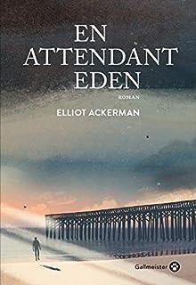 En attendant Eden, Ackerman, Elliot