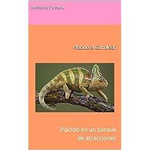 Plácido el Camaleón: Plácido en un parque de atracciones (Spanish Edition)