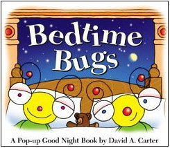 Bedtime Bugs: A Pop-up Good Night Book by David A. Carter (David Carter's Bugs) ()