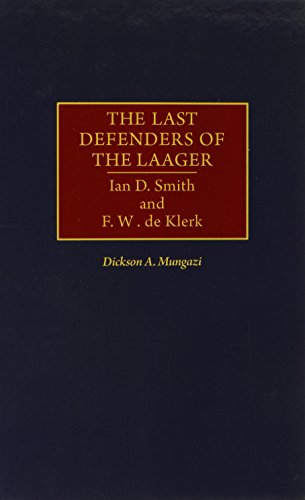 The Last Defenders of the Laager: Ian D. Smith and F. W. de Klerk