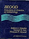 Blood : Principles and Practice of Hematology, Robert I. Handlin, 0397509448
