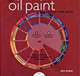 The Oil Paint Color Wheel Book