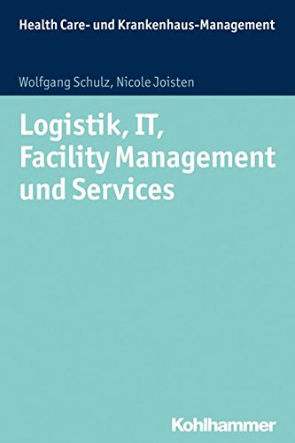 Logistik, IT, Facility Management und Services (Health Care - und Krankenhausmanagement)