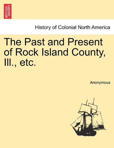 Read Online The Past and Present of Rock Island County, Ill., etc. ebook
