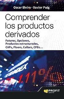 Comprender Los Productos Derivados (Finanzas)