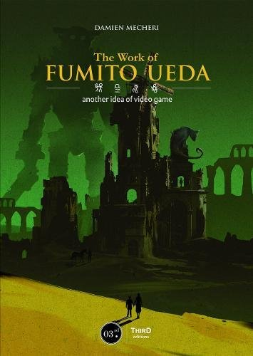 The Work of Fumito Ueda by Third Editions