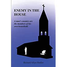 Enemy in the House: A Man's Enemies Are the Members of His Own Household