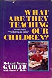 What Are They Teaching Our Children?, Mel Gabler and Norma Gabler, 0896933660