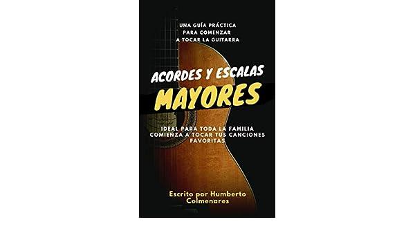 Acordes y Escalas Mayores para Guitarra: Guía Práctica para ...