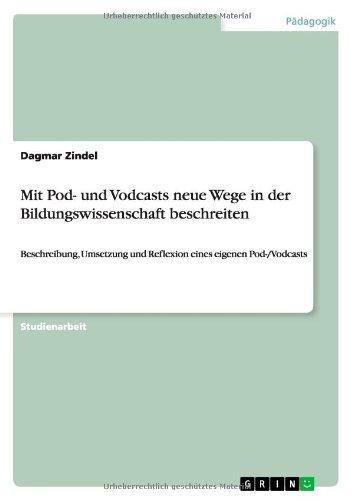 Read Online Mit Pod- und Vodcasts neue Wege in der  Bildungswissenschaft beschreiten (German Edition) PDF