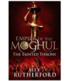 Empire of the Moghul: The Tainted Throne price comparison at Flipkart, Amazon, Crossword, Uread, Bookadda, Landmark, Homeshop18