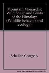 Mountain Monarchs: Wild Sheep and Goats of the Himalaya (Wildlife behavior and ecology)