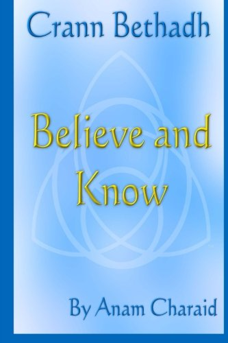 Crann Bethadh: Believe and Know (Volume 2)