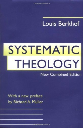 Systematic Theology by [Berkhof, Louis]