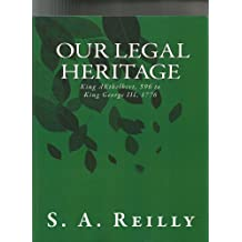 Our Legal Heritage -  King AEthelbert, 596, to King George III, 1776