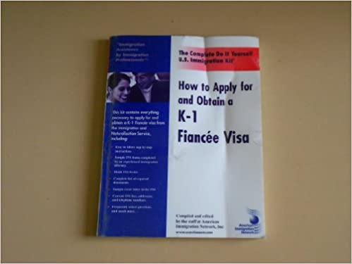 How to apply for and obtain a k 1 fiancee fiance visa the how to apply for and obtain a k 1 fiancee fiance visa the complete do it yourself kit complete do it yourself us immigration kits inc the staff solutioingenieria Images