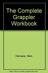 The Complete Grappler Workbook