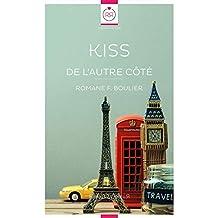 Kiss: De l'Autre Côté (French Edition)