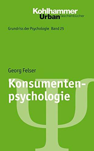 Grundriss der Psychologie: Konsumentenpsychologie (Urban-Taschenbücher) Taschenbuch – 15. September 2013 Georg Felser Bernd Leplow Maria von Salisch Kohlhammer W.