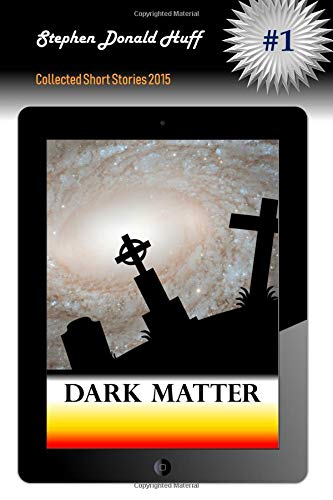 Download Dark Matter: Collected Short Stories 2015 (Volume 7) PDF