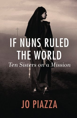 if-nuns-ruled-the-world-ten-sisters-on-a-mission
