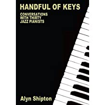 Handful of Keys: Conversations with 30 Jazz Pianists