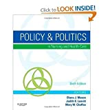 img - for Policy & Politics in Nursing and Health Care, 6e (Policy and Politics in Nursing and Healt book / textbook / text book