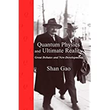 Quantum Physics and Ultimate Reality: Great Debates and New Developments